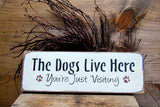 The Dogs Live Here You're Just Visiting, Wooden Sign