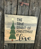 The True Spirit of Christmas Is Love, Rustic Wooden Christmas Sign