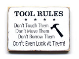 Tool Rules Wooden Sign, Gift For Dad