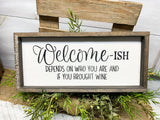 Welcome-ish depends who you are and if you have wine, Funny Social Distancing Sign