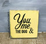 You Me And The Dog, Little Wooden Sign