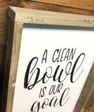 A Clean Bowl Is Our Goal, Funny Bathroom Sign