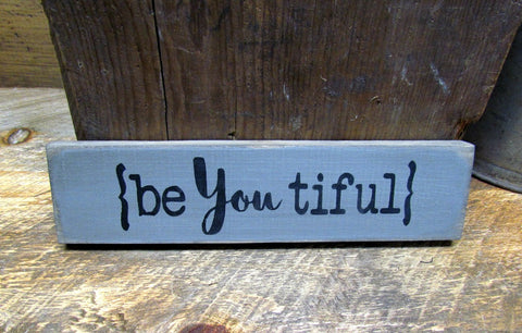 BeYoutiful, Wood Sign Saying, Little Wooden Sign