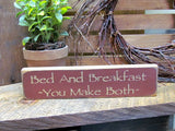 Gift for Mom, Bed And Breakfast You Make Both