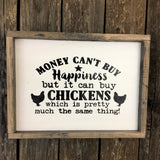 Money Can't Buy Happiness But It Can Buy Chickens, Chicken Keeper Sign