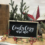 Comfy And Cozy Are We, Wooden Christmas Sign, Farmhouse Christmas