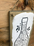 Don't Keep Things Bottled Up Drink Wine, Wooden Wine Sign
