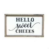 Hello Sweet Cheeks, Funny Bathroom Sign, Bathroom Saying