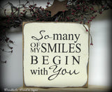 So Many Of My Smiles Begin With You, Wooden Sign