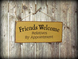 Friends Welcome, Funny Wooden Signs