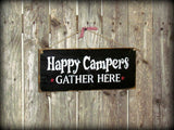 Happy Campers Gather Here, Campsite Decor