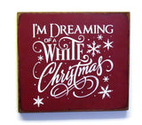 I'm Dreaming Of A White Christmas, Wooden Christmas Sign