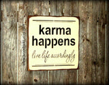 Karma Happens Live Life Accordingly, Wooden Sign