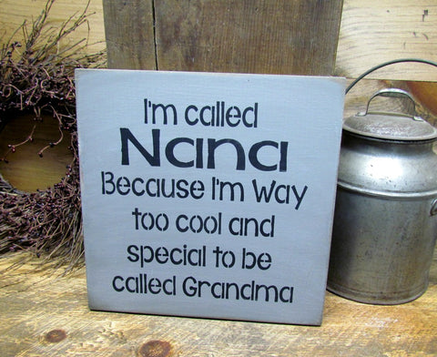 I'm Called Nana Because I'm Way Too Cool and Special To Be Called Grandma, Gift For Nana