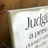 Judging A Person, Inspirational Wooden Sign