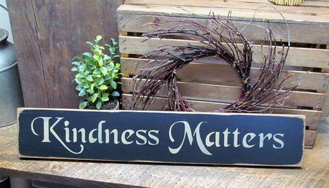 Kindness Matters, Wooden Inspirational Signs