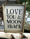Love You To The Moon And Back, Wooden Sign