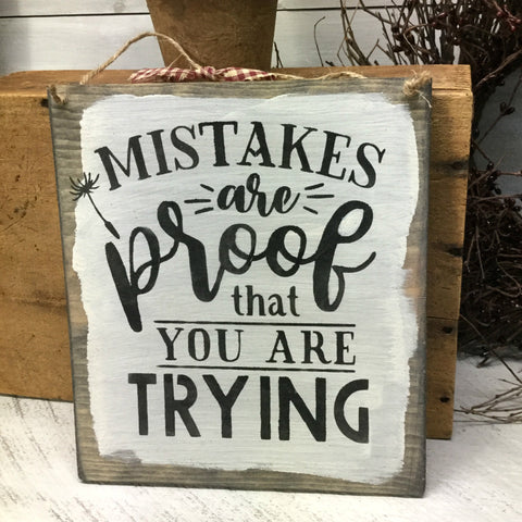 Mistakes Are Proof That You Are Trying, Inspirational Quote