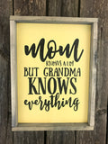 Mom knows a lot but Grandma knows everything, Grandparent sign