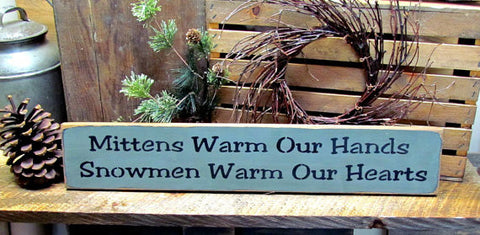 Mittens Warm Our Hands, Snowman Wooden Sign