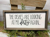 Funny Kitchen Decor, The Dishes Are Looking At Me Dirty Again, Gift For Mom