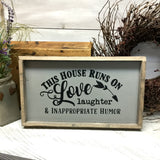 This House Runs On Love Laughter & Inappropriate Humor, Funny Wood Sign