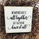 We May Not Have It All Together, Family Wooden Sign, Gift For Mom