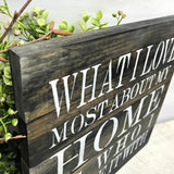 Rustic Farmhouse, What I Love Most About My Home Is Who I Share It With, Housewarming Gift