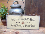 Wooden Coffee Sign, With Enough Coffee Anything Is Possible