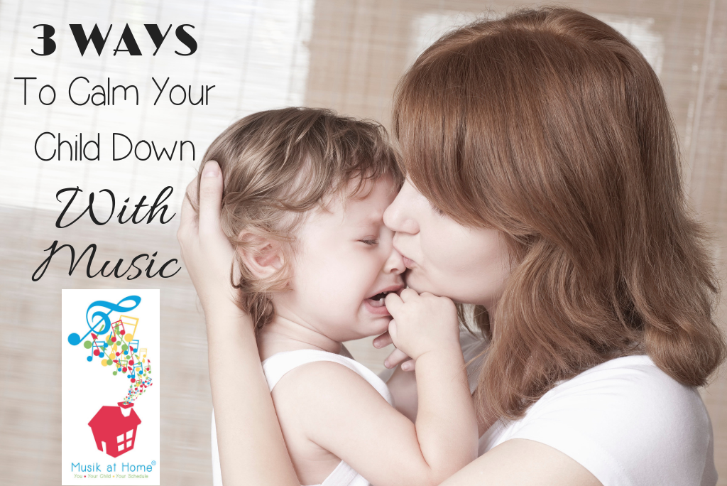 3 Ways to Calm Your Child Down with Music