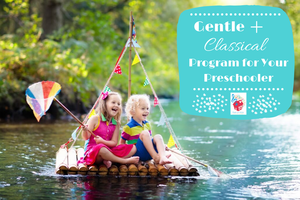 Gentle + Classical Program for Your Preschooler