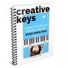 Creative Keys: Unlock the Fun of Chords & Scales Without Reading Music! Book 1