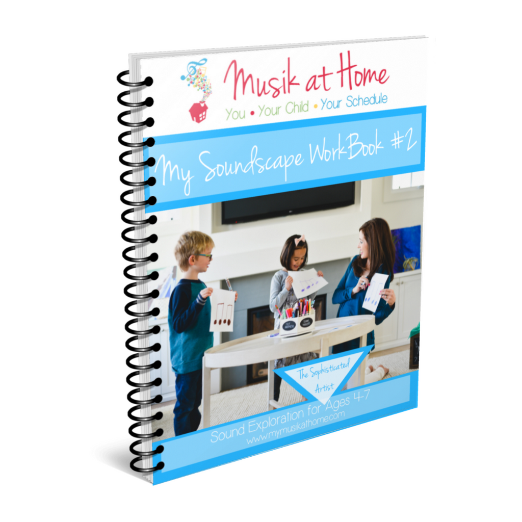 My Soundscape Workbook #2: For the Sophisticated Artist Ages 4-7