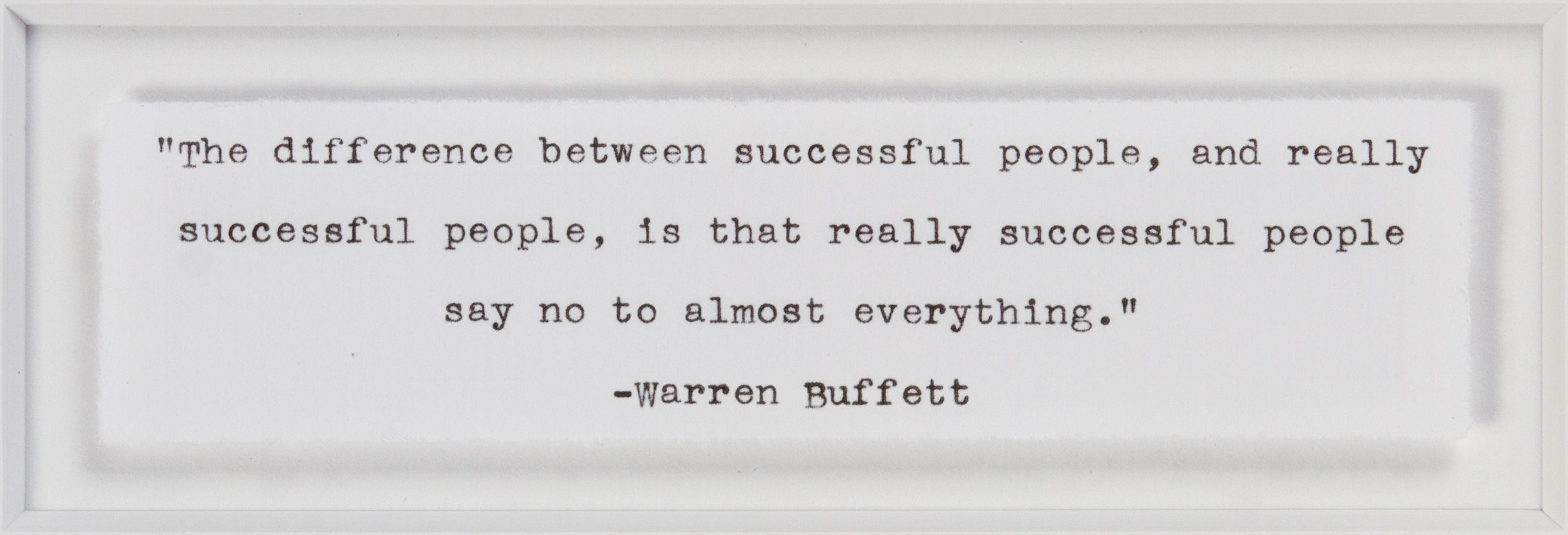 "Signed Warren Buffett: ""The difference between successful people and really successful people is..."""