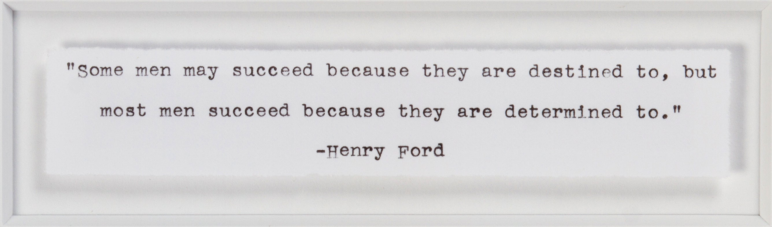 "Signed Henry Ford: ""Some people succeed because..."""