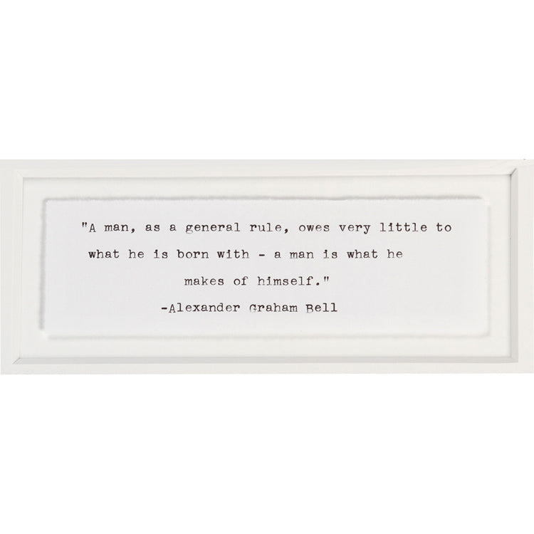 "Signed Alexander Graham Bell: ""A Man is What he Makes of Himself..."""