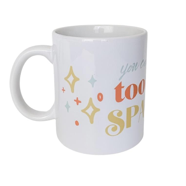 You Can Never Have Too Much Sparkle Mug