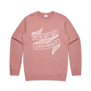 You've Got This Mama Crew Jumper - Rose Pink