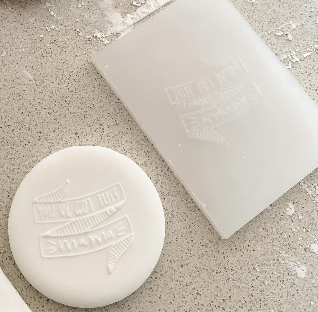 You've Got This Mama Fondant Cookie Stamp