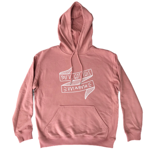 You've Got This Mama Hoodie - Rose Pink