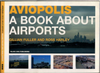 Aviopolis: A Book About Airports
