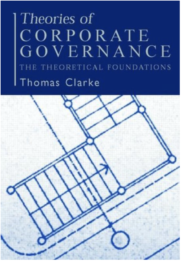 Theories of Corporate Governance: The Philosophical Foundations of Corporate Gevernance