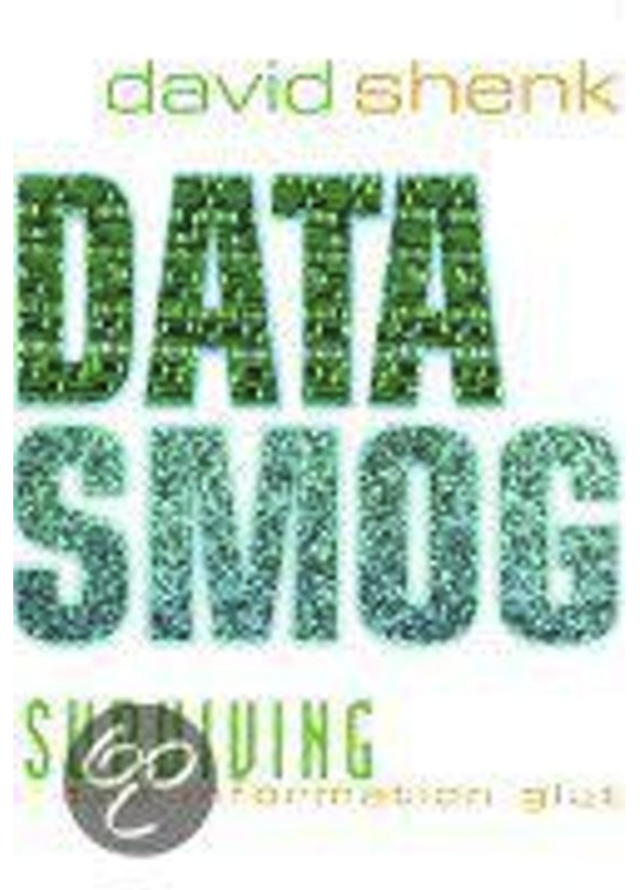 Data Smog : Surviving the Information Glut