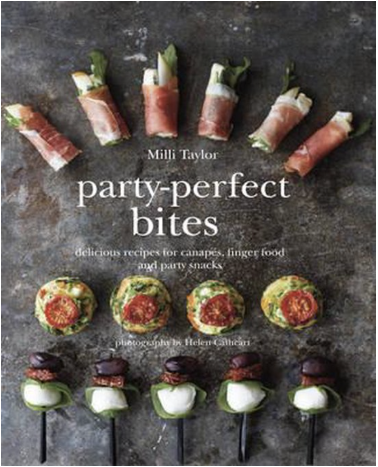 Party-Perfect Bites: Delicious Recipes for Canapes, Finger Food and Party Snacks