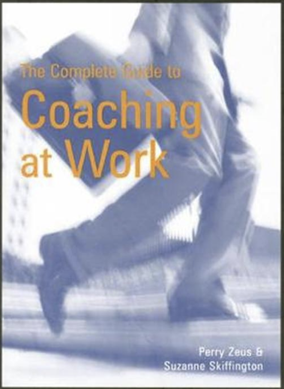 The Complete Guide to Coaching at Work