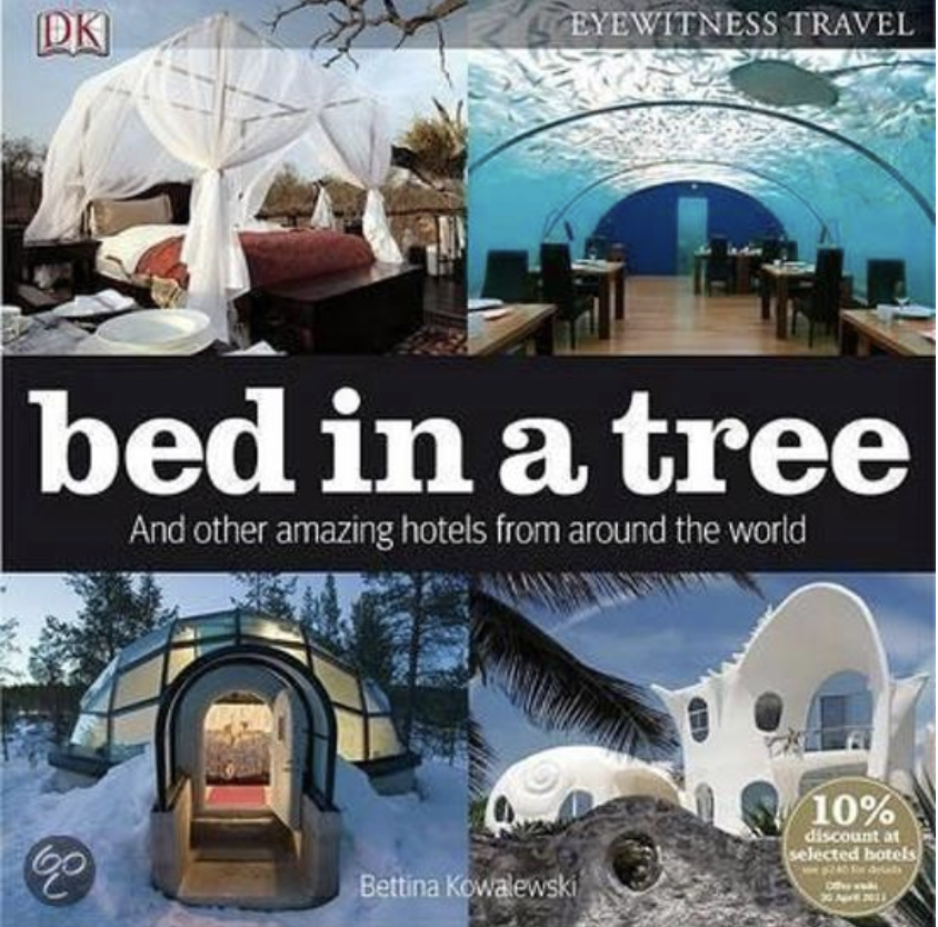 Bed in a Tree: and other amazing hotels from around the world