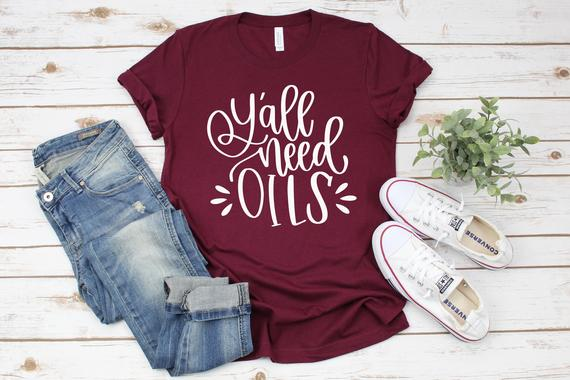 Y'all Need Oils Tshirt