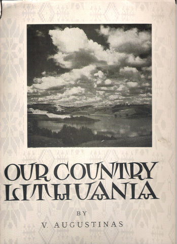 V. Augustinas - Our country Lithuania, 1951 m. New York