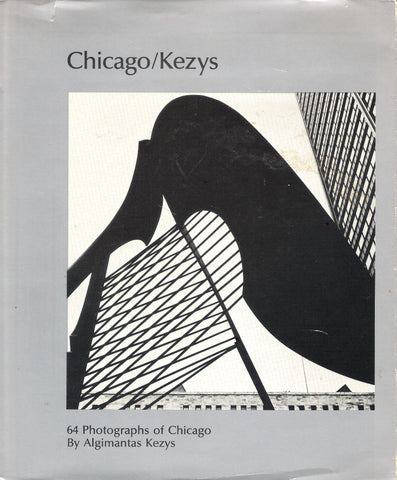 Chicago/Kezys : 64 photographs of Chicago , 1983