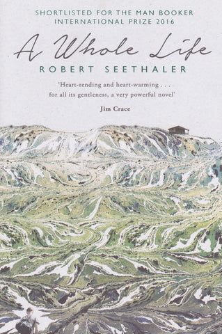 Robert Seethaler - A Whole Life